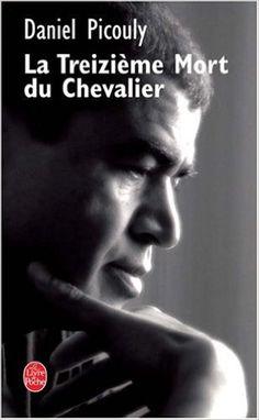 Amazon.fr - Le Treizième Mort du Chevalier - Daniel Picouly - Livres