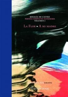 La flor ; A mi madre / Rosalía de Castro ; ilustrado por Fausto