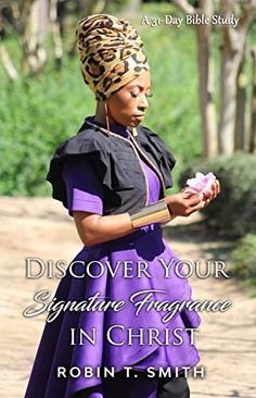 Now on Kindle  Upgrade your fragrance wardrobe with faith-based scents that draw the presence of God in your life and invite others to experience Him! As women, we find ourselves discovering a particular fragrance that exudes our personality in aroma.