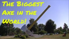 The Largest Axe in the World!
