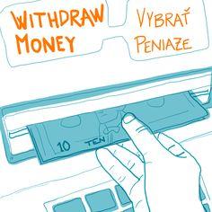 Withdraw money - by Livia Prudilova - Anglicky efektívne