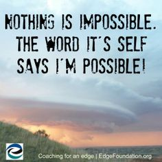 With the help of an Edge Foundation ADHD Coach nothing is impossible.  www.edgefoundation.org
