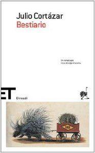 Amazon.it: Bestiario - Julio Cortázar, F. Nicoletti Rossini, V. Martinetto - Libri