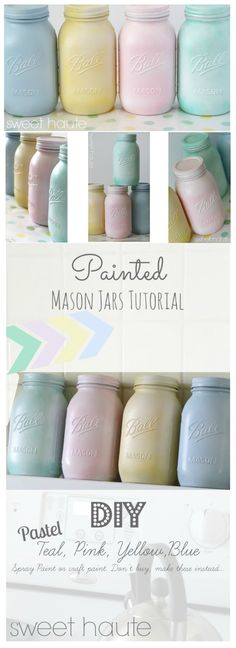EASY Spring Mason Jars Tutorial decor ideas DIY party, wedding, showers, centerpieces pastel hand painted blue, yellow, pink, teal, aqua using spray paint, chalk paint, or acrylic paint leave as is, or distress- SWEET HAUTE pin now....make later!