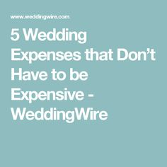 5 Wedding Expenses that Don't Have to be Expensive - WeddingWire