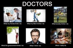I am not a doctor, but I find this one really funny (maybe I see enough doctors to be amused, who knows?)