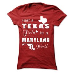 TEXAS GIRL IN MARYLAND. Check this shirt now: http://www.sunfrogshirts.com/States/TEXAS-GIRL-IN-MARYLAND-ladies.html?53507