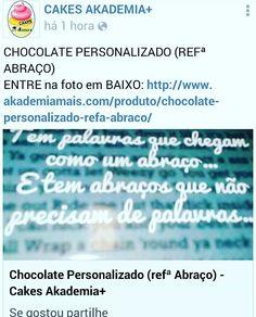 CHOCOLATE PERSONALIZADO (REFª ABRAÇO) ENTRE na foto em BAIXO: http://www.akademiamais.com/produto/chocolate-personalizado-refa-abraco/