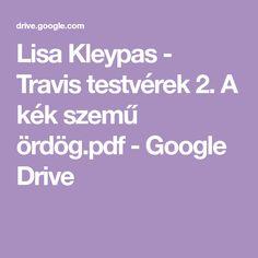 Lisa Kleypas - Travis testvérek A kék szemű ördög. Google Storage, Google Drive, Lisa, Pdf