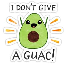 """""""I don't give a guac!"""" Stickers by Elisabeth Fredriksson Avocado Puns, Cute Avocado, Best Funny Jokes, Funny Puns, Hilarious, Food Puns, Food Humor, Success Kid, Cute Puns"""