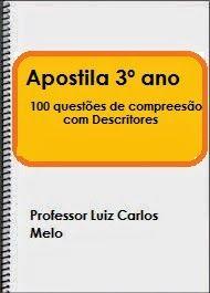 A apostila é composta de 100 questões de compreensão referentes aos descritores de 3º ano. O arquivo está em PDF. Fique a vontade ...