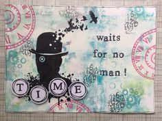 Time Waits For No Man - art journal page by Corrie Herriman - visible image stamps - time stamps
