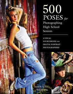 500 Poses for Photographing High School Seniors
