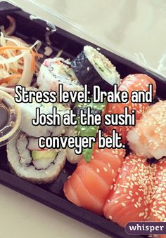 Stress level: Drake and Josh at the sushi conveyer belt.