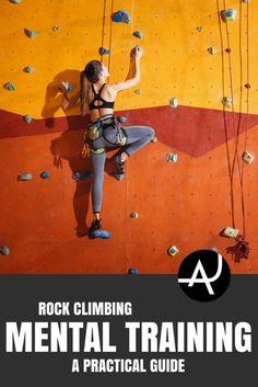 Rock Climbing Mental Training – Rock Climbing Tips…