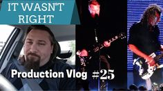 It Wasn't Right   Production Vlog #25