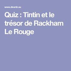 Quiz : Tintin et le trésor de Rackham Le Rouge