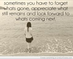 Forget, appreciate, and look forward ♥