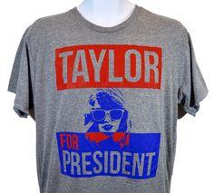 TAYLOR FOR PRESIDENT T-shirt Taylor Swift 1989 Fan Shirt by WingsForArmor on Etsy https://www.etsy.com/listing/248463826/taylor-for-president-t-shirt-taylor