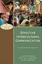 Effective intercultural communication : a Christian perspective #InterculturalCommunication December 2014