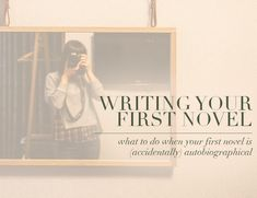Your first novel will probably be heavily based on your own life—and that's okay! Keep writing.