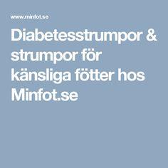 Diabetesstrumpor & strumpor för känsliga fötter hos Minfot.se