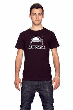 Astronomy It's Out Of This World T-Shirt Science Geeky Mens Sizes S-Xxl