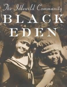 """In the early 1900s, the town of Idlewild in northeastern Michigan was a vacation resort for prominent African Americans. Jokingly called """"the Black Eden"""" Idlewild was rumored to get its name from the idle men and wild women who lived there. During the summers, more than 25,000 people visited the area, some even built homes there, including professionals like Madam C.J. Walker and W.E.B. Dubois."""