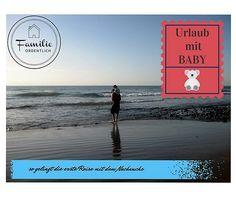 Urlaub mit Baby - so gelingt die erste Reise mit dem Nachwuchs