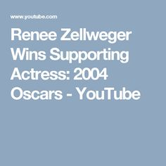 Renee Zellweger Wins Supporting Actress: 2004 Oscars - YouTube