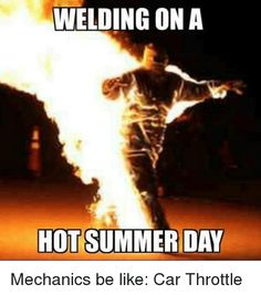 Top 18 hot weather memes – Quotations and Quotes Hot Weather Humor, Weather Memes, Welding Funny, Welding Rigs, Welding Art, Welding Projects, Funny Quotes, Funny Memes, Jokes