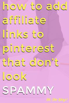 Just say no to spammy affiliate links on Pinterest! Here's how to add affiliate links to Pinterest that don't look spammy. You'll be able to make money without annoying your followers or facing a Pinterest ban.