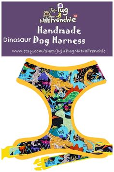 Dinosaur dog harness, Boy dog harness, Handmade custom dog harness #pugharness #dogharness #Frenchbulldog #Frenchieharness Dog Harness, Dog Leash, Boy Dog, Dog Collars, Large Dogs, Fabric Patterns, Fur Babies, Printing On Fabric, Your Pet