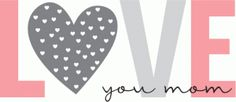 Silhouette Online Store: love you mom...Rivka's Renditions Rivka Wilkins
