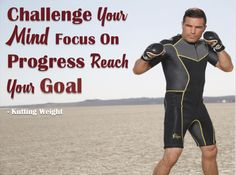 It's All About the Mindset. Challenge your mind. Focus on progress, reach your goal. #Qoute #KuttingWeight #Fitness