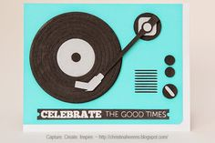 Celebrate the Good Times ~ Capture. Create. Inspire.
