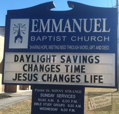 Daylight Savings Changes Time, Jesus Changes Life - church message board