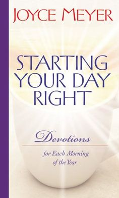 Bestseller Books Online Starting Your Day Right: Devotions for Each Morning of the Year Joyce Meyer $10.98  - http://www.ebooknetworking.net/books_detail-0446532657.html