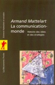La communication-monde – armand mattelart – La Decouverte