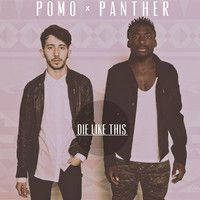 Die Like This ft. Panther by Pomo. on SoundCloud