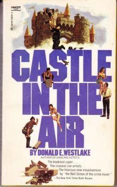 . Donald E. Westlake: Castle in the Air: