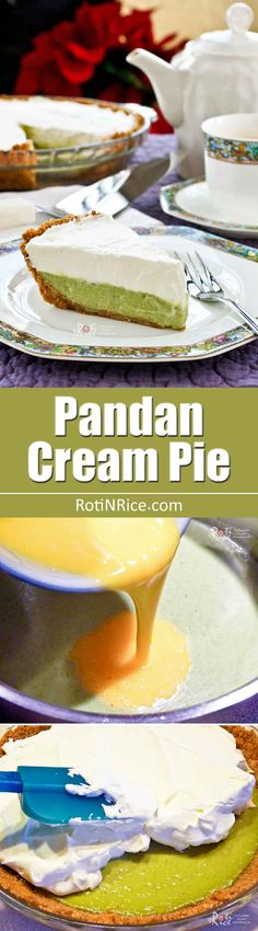 This original recipe Pandan Cream Pie combines a fragrant pandan custard with whipped cream in a Graham cracker or McVitie's Digestive crust. A must-try!   RotiNRice.com