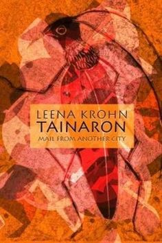 Tainaron: Mail From Another City, by Leena Krohn (Hardcover)