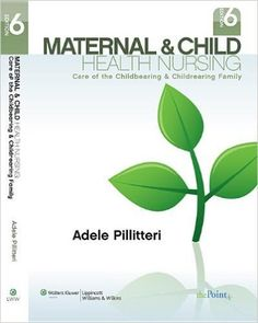 Maternal and Child Health Nursing, Care of the Childbearing and Childrearing Family 6th Pillitteri Test Bank $15.00  Download: Maternal and Child Health Nursing, Care of the Childbearing and Childrearing Family 6th Pillitteri Test Bank Price: $15 Published: 2009 ISBN-10: 1609133307 ISBN-13: 978-1609133306