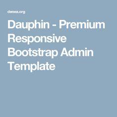 Dauphin - Premium Responsive Bootstrap Admin Template