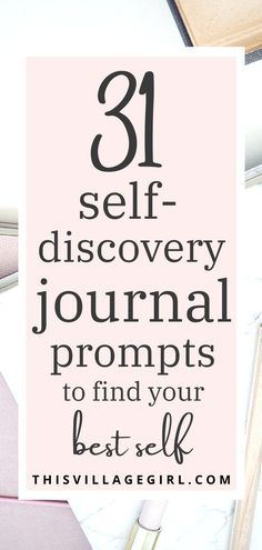31 self-discovery journal prompts to find your best self. #journalprompts #personalgrowth #selflove findignyourself