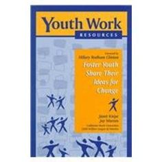 Foster Youth Share Their Ideas for Change (Cwla Youth Work Resources Series, 3)