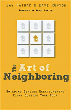 The Art of Neighboring by Jay Pathak & Dave Runyon This Sacramental Life: 5 favorite reads in January