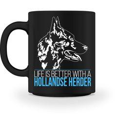 Tasse HOLLANDSE HERDER life is better T-Shirt Holland, Mugs, Tableware, Shirts, Coffee Cups, The Nederlands, Dinnerware, Tumblers, Tablewares
