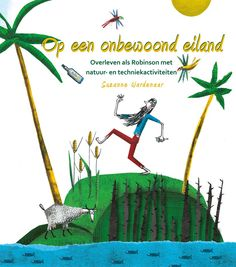 Op een onbewoond eiland : overleven als Robinson met natuur- en techniekactviteiten - Wardenaar, Suzanne - plaats 476.1